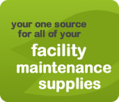 Your one source for all of your facility maintenance supplies